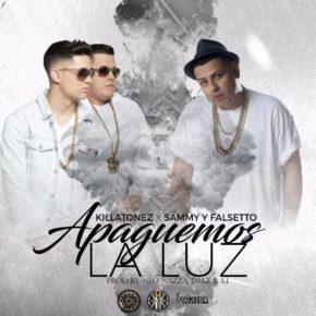 Killatonez Ft. Sammy & Falsetto - Apaguemos La Luz (Remix) MP3
