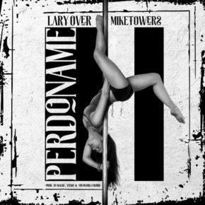 Lary Over Ft. Mike Towers - Perdóname MP3