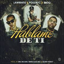 Lawrentis y Pouliryc Ft. Endo - Hablame De Ti MP3