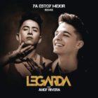 Legarda Ft. Andy Rivera - Ya Estoy Mejor (Remix) MP3