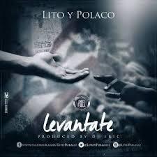 Lito y Polaco - Levantate MP3