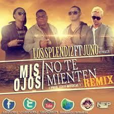Los Splendi2 Ft Juno - Mis Ojos No Te Miente (Remix) MP3