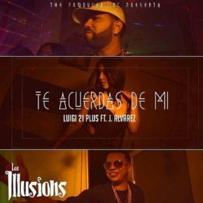 Luigi 21 Plus Ft. J Alvarez - Te Acuerdas De Mi (Los Illusions) MP3