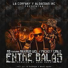 MB El Casi Nuevo Ft. Maximus Wel Y Pacho y Cirilo - Entre Balas MP3
