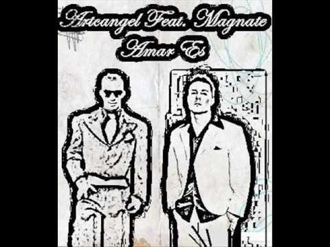 Magnate Ft. Arcangel - Amar Es