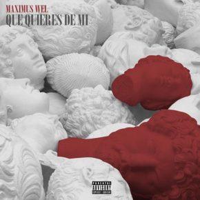 Maximus Wel - Que Quieres De Mi MP3