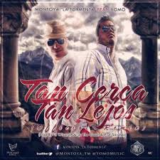 Montoya Ft. Yomo - Tan Cerca Tan Lejos MP3
