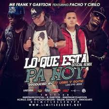 Mr. Frank y Gabyson Ft. Pacho y Cirilo - Lo Que Esta Pa Hoy MP3