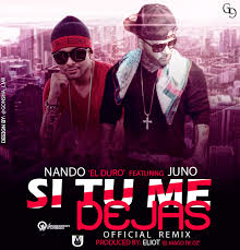 Nando El Duro Ft. Juno - Si Tu Me Dejas MP3