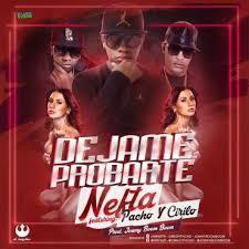 Nefta Ft. Pacho y Cirilo - Dejame Probarte MP3