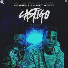 Nio Garcia Ft. Miky Woodz - Castigo MP3