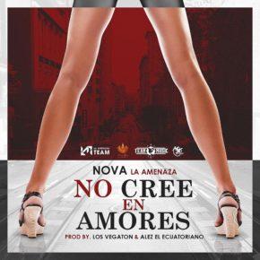 Nova La Amenaza - No Cree En Amores MP3