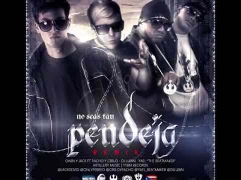 Owin y Jack Ft. Pacho y Cirilo - No Seas Tan Pendeja Remix mp3