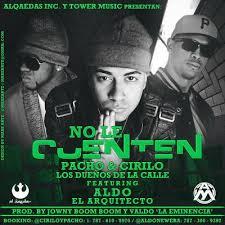 Pacho Y Cirilo Ft. Aldo El Arquitecto - No Le Cuenten MP3