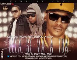 Pacho Y Cirilo Ft. Alexio La Bestia - Ella Se Va A Toa (New Version) MP3