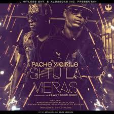 Pacho Y Cirilo - Si Tu La Vieras MP3