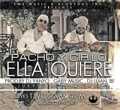 Pacho y Cirilo - Ella Quiere MP3