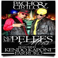 Pacho y Cirilo Ft Farruko y Kendo Kaponi - No Me Pelees Mas MP3