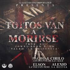 Pacho y Cirilo Ft. Elson Y Alexio - Toitos Van A Morirse MP3