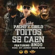 Pacho y Cirilo Ft. Endo - Toitos Se Caen MP3