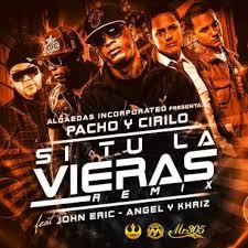 Pacho y Cirilo Ft. John Eric Y Angel y Khriz - Si Tu La Vieras MP3