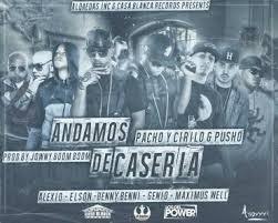 Pacho y Cirilo Ft. Pusho, Alexio La Bestia, Elson, Benny Benni, Genio Y Maximus Wel - Andamos De Caseria MP3