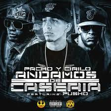 Pacho y Cirilo Ft. Pusho - Andamos De Caseria mp3
