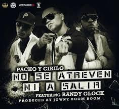 Pacho y Cirilo Ft. Randy Glock - No Se Atreven Ni A Salir MP3