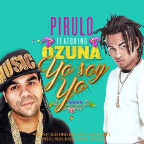 Pirulo Ft. Ozuna - Yo Soy Yo MP3