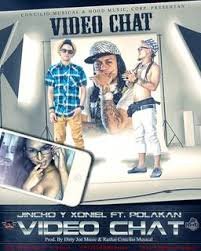 Polakan Ft. Jincho y Xoniel - Video Chat MP3