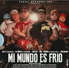 Polakan Ft. Persa y Aly La Mota Feo Gz y Ice - Mi Mundo Es Frio MP3