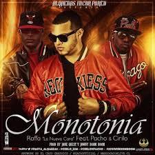 Raffa La Nueva Cara Ft. Pacho y Cirilo - Monotonia MP3