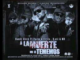 Randy Glock Ft. Pacho y Cirilo D.OZi Y MB Alqaeda - A La Muerte No Le Tememos MP3