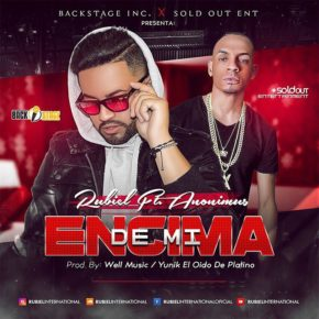 Rubiel International Ft. Anonimus - Encima De Mi MP3
