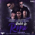 Sammy & Falsetto Ft. Juanka El Problematik, Farruko Y Kendo Kaponi - Quitate La Ropa (Remix) MP3