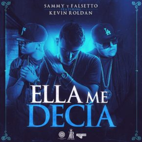 Sammy Y Falsetto Ft. Kevin Roldan - Ella Me Decía MP3