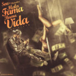Sou El Flotador - Mala Fama Buena Vida (2016)