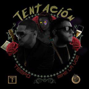 Tempo Ft. Mike La Voz Del Barrio - Tentacion MP3