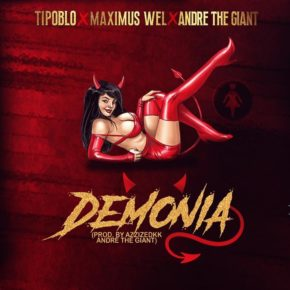 Tipo BLo Ft. Maximus Wel Y Andre The Giant - Demonia MP3