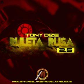 Tony Dize - Ruleta Rusa (2.5) MP3