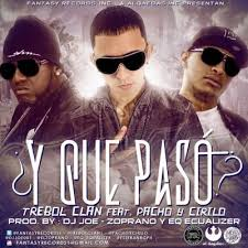 Trebol Clan Ft. Pacho Y Cirilo - Y Que Paso MP3