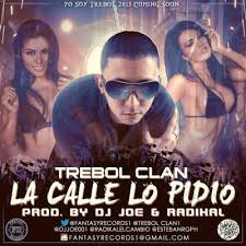 Trebol Clan - La Calle Lo Pidio MP3