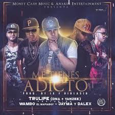 Trulife Ft. Wambo Y Jayma y Dalex - Me Tienes Adicto MP3