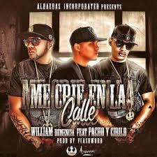 William Demencia Ft. Pacho y Cirilo - Me Crie En La Calle MP3