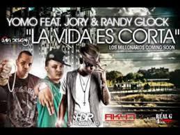 Yomo Ft Jory y Randy Glock- La Vida Es Corta MP3