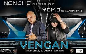 Yomo Ft. Nencho El Leon Salvaje - Vengan MP3
