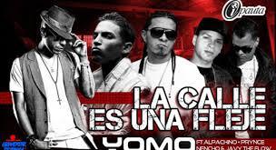 Yomo Ft. Prynce El Armamento, Alpachino, Javy The Flow, Nencho - La Calle es una Fleje MP3