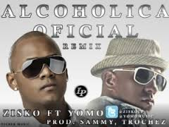 Zisko Ft Yomo - Alcoholica (Remix) MP3