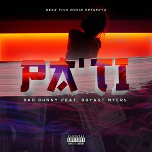 Bad Bunny Ft. Bryant Myers - Pa Ti