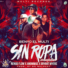 Benyo El Multi Ft. Ñengo Flow, Anonimus Y Bryant Myers - Sin Ropa MP3